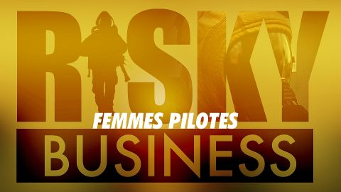 Risky Business - Femmes pilotes
