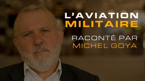 L'aviation militaire raconté par Michel Goya