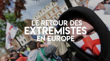 Le retour des extrémistes en Europe