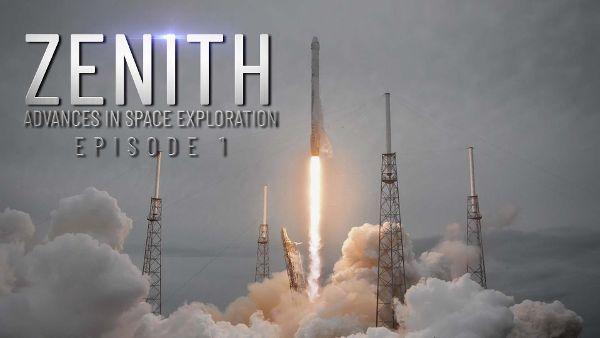 Zenith - Advances in Space Exploration Series 1, Episode 1