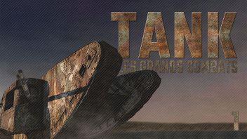 Tank, les grands combats EP1 - Les batailles de la Grande Guerre