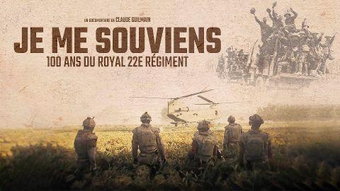 Je me souviens, 100 ans du Royal 22e Régiment