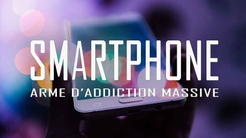 Smartphone, une arme d'addiction massive