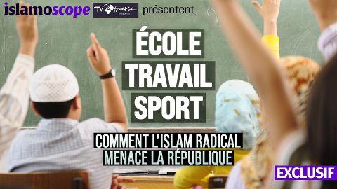 Ecole, Travail, Sport : Comment l'islam radical menace la République