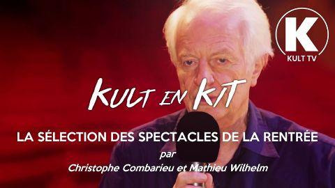 KULT EN KIT - Les spectacles de la rentrée !